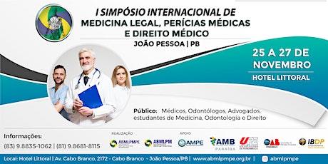SIMPÓSIO INTERNACIONAL DE MEDICINA LEGAL, PERÍCIAS MÉDICAS E DIREITO MÉDICO ingressos