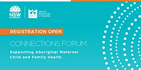 Connections Forum: Supporting Aboriginal Maternal, Child and Family Health tickets