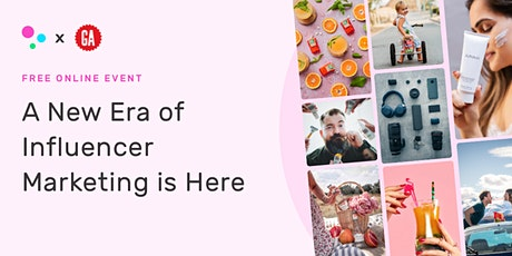 [ONLINE] A New Era of Influencer Marketing is Here tickets