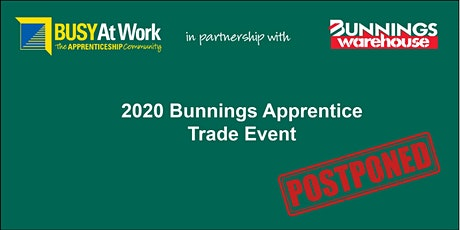 POSTPONED - 2020 Bunnings Apprentice Trade Event -  Manly West tickets