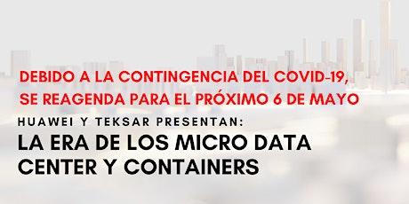 LA ERA DE LOS MICRO DATA CENTER Y CONTAINERS 2020 - CDMX  entradas