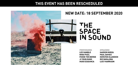 RESCHEDULED: The Space in Sound tickets