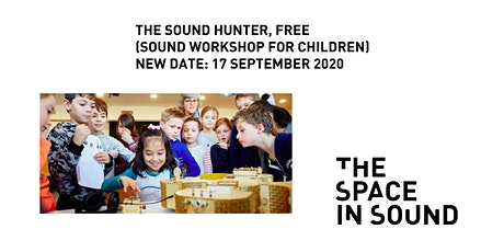 RESCHEDULED: The Sound Hunter Workshop (Free event for children aged 7-12) tickets