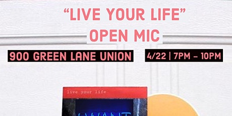 """""""Live Your Life""""   Open Mic --> Entertainment tickets"""