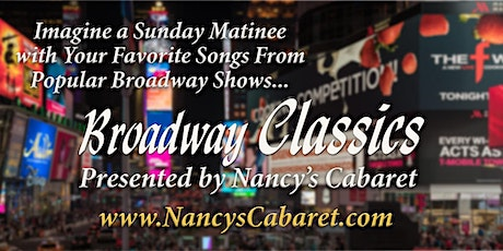 Broadway Classics Presented by Nancy's Cabaret. tickets