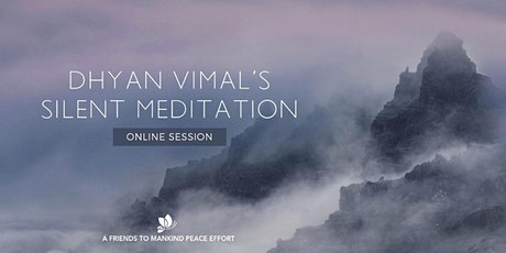 Dhyan Vimal's Silent Meditation - Virtual session tickets