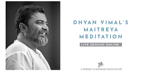 Dhyan Vimal's Maitreya Meditation Virtual Session tickets