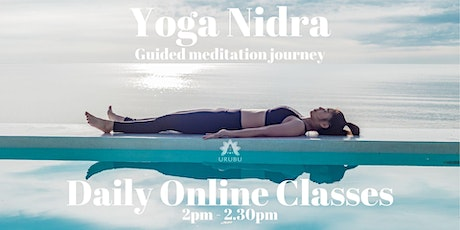 Yoga Nidra - DAILY *ONLINE* Guided Meditation Journey 2pm-2.30pm tickets