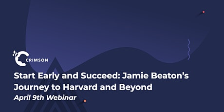 Start Early and Succeed: Jamie Beaton's Journey to Harvard and Beyond tickets