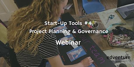 Start-Up Tools #4 - Project Planning & Governance Webinar tickets