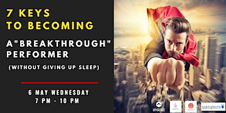 """7 Keys To Becoming A """"Breakthrough"""" Performer (Without giving up sleep) tickets"""