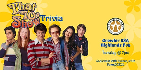 That 70's Show Trivia at Growler USA Highlands Pub tickets