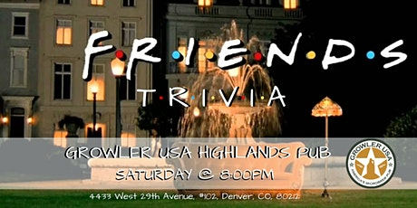 Friends Trivia at Growler USA Highlands Pub tickets