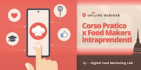 5. Social Media Marketing | Corso Online per Food Maker Intraprendenti biglietti