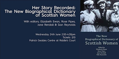 Her Story Recorded: The New Biographical Dictionary of Scottish Women tickets