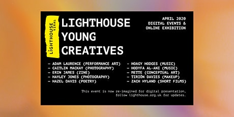 TBA: LIGHTHOUSE YOUNG CREATIVES SHOWCASE | APRIL 2020 tickets