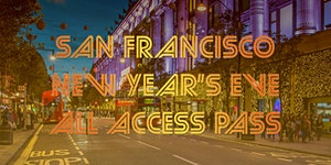 San Francisco All Access Pub Crawl Pass New Year's Eve...