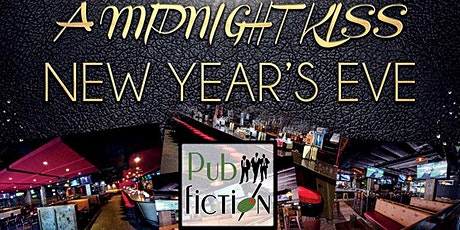 """A Midnight Kiss"" New Year's Eve at Pub Fiction [Midtown] tickets"