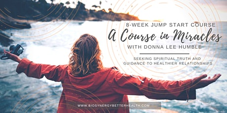 bioSynergy Better Health Presents: Jump Start to 'A Course in Miracles' tickets