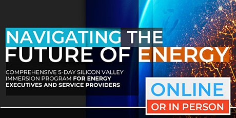 Navigating The Future of Energy| Executive Program | April|  Online Option Available Now! tickets