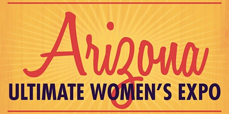 Arizona Women's Expo Beauty + Fashion + Pop Up Shops + More, October 10-11, 2020 tickets