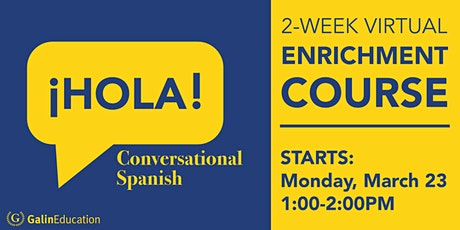 Conversational Spanish: 2-Week Virtual Enrichment Course tickets