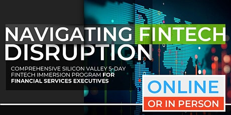 Navigating Fintech Disruption | Executive Program | April|  Online Option Available Now! tickets