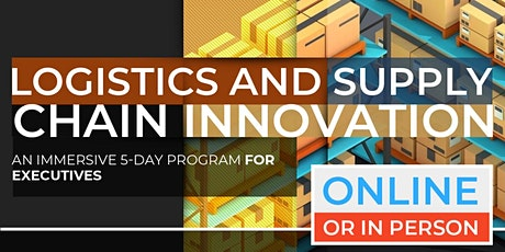 The Future of Supply Chain & Logistics| Executive Program | April |  Online Option Available Now! tickets