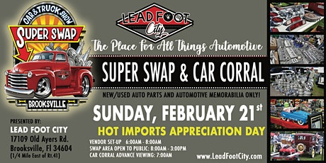"""2021 Lead Foot City - SUPER SWAP - February 21st """"HOT IMPORTS"""" tickets"""