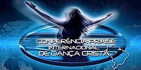 IX Conferência Praise Internacional de Dança Cristã - 2020 ingressos