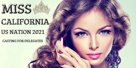 VIRTUAL CASTING -  MISS CALIFORNIA US NATION 2021 tickets