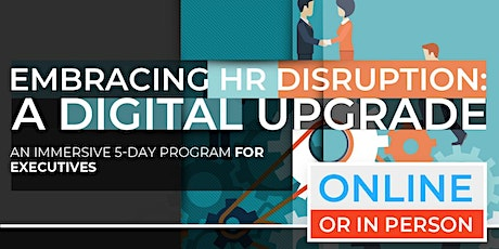 Embracing HR Disruption: A Digital Upgrade | April | Online Option Available Now! tickets