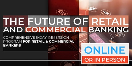 The Future of Retail & Commercial Banking | April |  Online Option Available Now! tickets