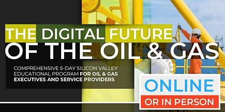 The Digital Future of the Oil & Gas Industry | July |   tickets