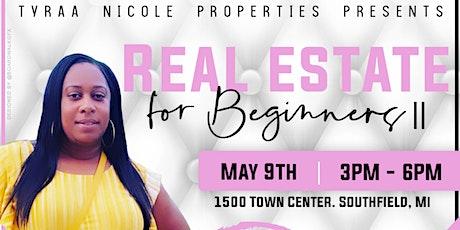 Tyraa Nicole Properties Presents: Real Estate for Beginners II  tickets