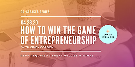 Virtual Speaker Series: How to Win the Game of Entrepreneurship tickets