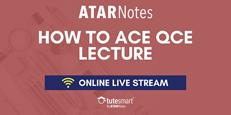 How to Ace QCE - Online Live Stream Lecture tickets