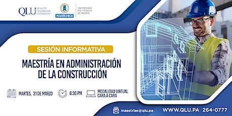 Sesión Informativa Virtual- Maestría en Administración de la Construcción boletos