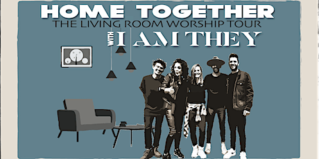 Home Together: The Living Room Worship Tour (w/John Tibbs)- April 9 tickets