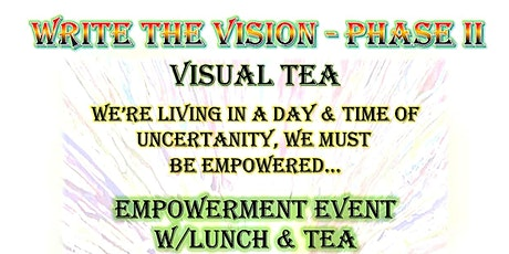 Write The Vision - Phase II, Visual Tea tickets