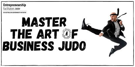 Master the Art of Business Judo - How to Take On Challenging Times tickets
