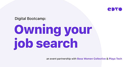 Digital Bootcamp: Owning Your Job Search tickets