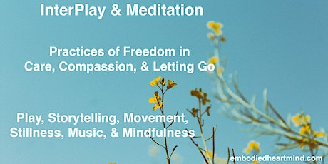 ONLINE InterPlay & Meditation: Practices of Pleasure & Freedom tickets