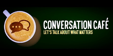 [ONLINE] Conversation Café & Meaningful Dialogue @ 7 PM tickets