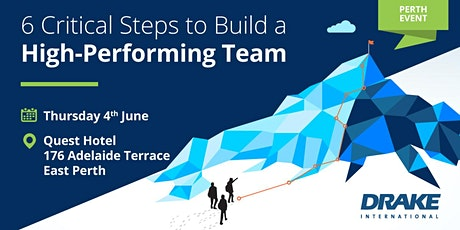 6 Critical Steps to Build a High-Performing Team (Perth) tickets
