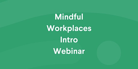 Intro To Mindful Workplaces - Webinar tickets
