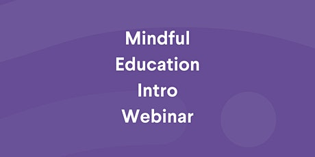 Intro To Mindful Classrooms - Webinar tickets