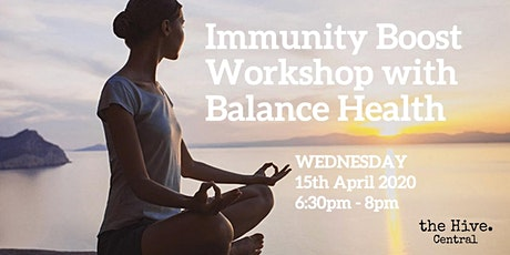 [POSTPONED to TBC] Immunity Boost Workshop with Balance Health tickets