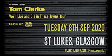 Tom Clarke (St. Luke's, Glasgow) tickets