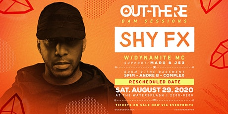 SHY FX - OUT-THERE 'DAM' SESSION / SPLASH 29.08.2020 tickets